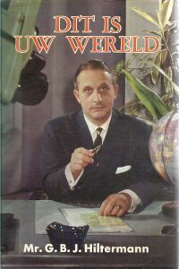 Dit is uw wereld Mr. G.B.J. Hiltermann
