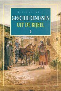 Geschiedenissen uit de Bijbel 6   B.J. van Wijk