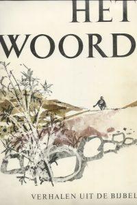 Het Woord Verhalen uit de Bijbel tekeningen van Bert Bouman Vereniging tot verspreiding der heilige schrift