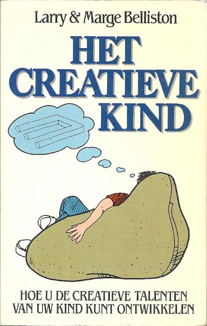 Het creatieve kind hoe u de creatieve talenten van uw kind kunt ontwikkelen larry marge - Hoe een kleine studio te ontwikkelen ...
