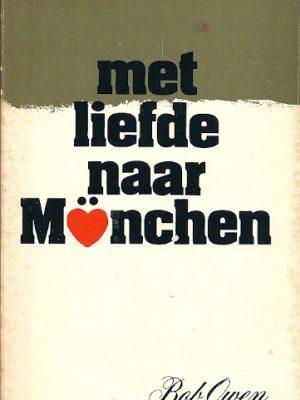 Met liefde naar Munchen Bob Owen 9060671023