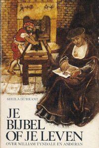 Je Bijbel of je leven over William Tyndale en anderen