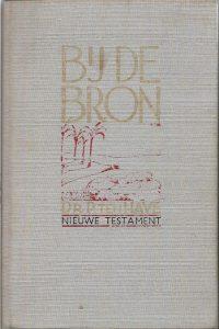 Bij de Bron Deel 2 Nieuwe Testament Dr. P. ten Have 8e