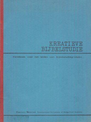Kreatieve Bijbelstudie Handboek voor het leiden van bijbelstudiegroepen