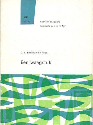 Op weg naar een antwoord op vragen van deze tijd C.L. Beerman de Roos