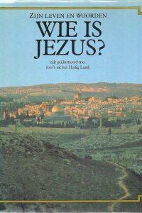 Wie is Jezus zijn leven en woorden W.S. Bakker