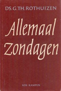 Allemaal Zondagen Ds. G.Th . Rothuizen