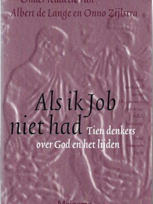 Als ik Job niet had tien denkers over God en het lijden