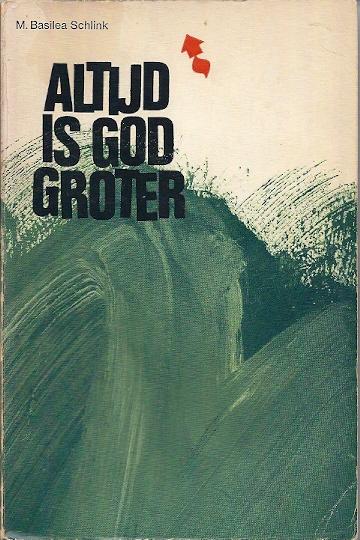 Altijd is God groter M. Basilea Schlink