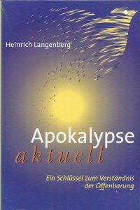 Apokalypse aktuell ein Schlüssel zum Verständnis der Offenbarung