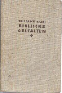 Biblische Gestalten 11 15.T Friedrich Hauss