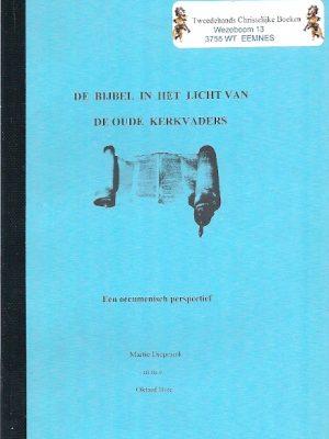 De Bijbel in het licht van de oude kerkvaders een oecumenisch perspectief