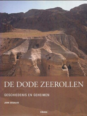 De Dode Zeerollen Geschiedenis en geheimen John DeSalvo