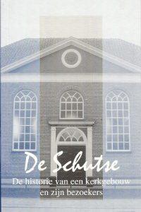 De Schutse de historie van een kerkgebouw en zijn bezoekers