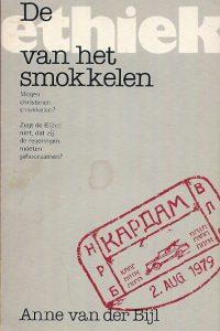 De ethiek van het smokkelen Anne van der Bijl