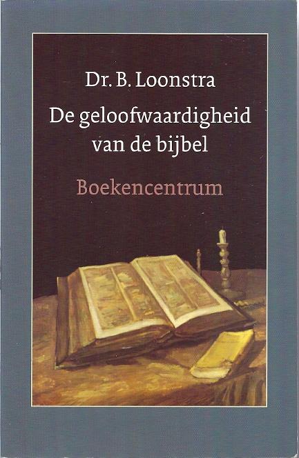 De geloofwaardigheid van de bijbel dr b loonstra - De geloofwaardigheid ...