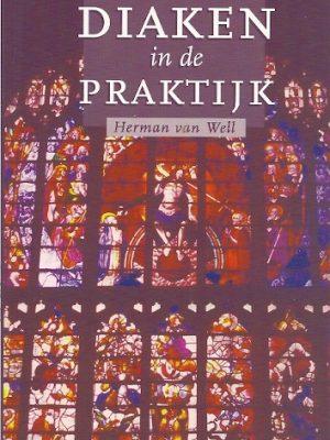 Diaken in de praktijk Herman van Well 4e druk
