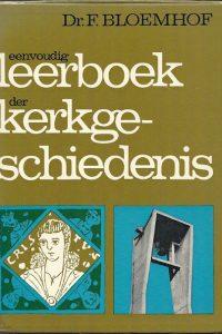 Eenvoudig leerboek der kerkgeschiedenis 9e F. Bloemhof