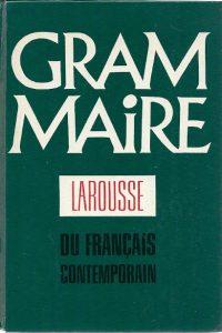 Grammaire Larousse du français contemporain Jean Claude