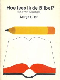 Hoe lees ik de bijbel Gidsje voor bijbelstudie Marge