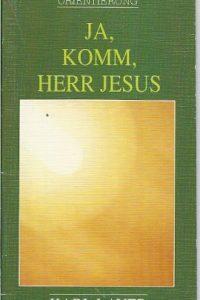 Ja komm Herr Jesus Karl Layer