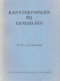 Kanttekeningen bij Genesis één W.J. Ouweneel
