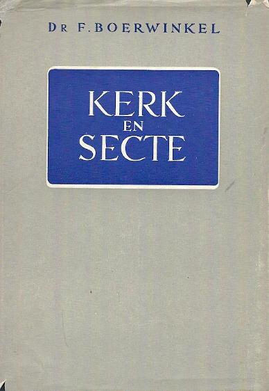 Kerk en Secte Dr. F. Boerwinkel