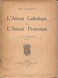 LAttrait catholique et lattrait protestant Une enquête