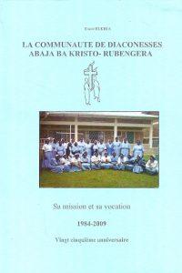 La Communaute de Diaconesses Abaja ba Kristo 1984 2009