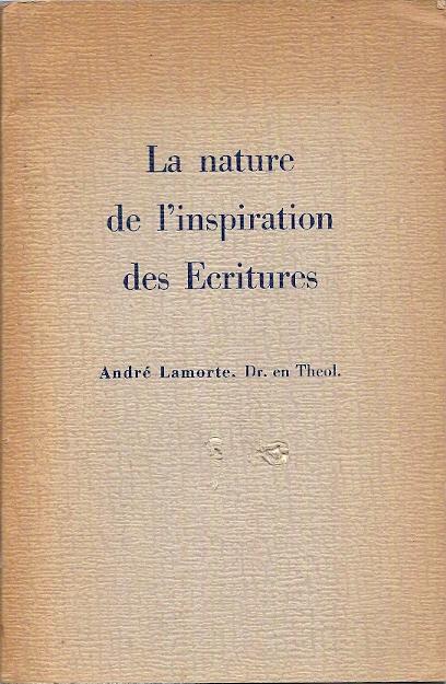 La nature de linspiration des Ecritures André Lamorte