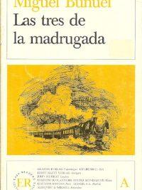 Las tres de la madrugada Miguel Buñuel