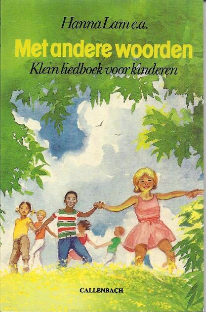 Met andere woorden klein liedboek voor kinderen Hanna Lam