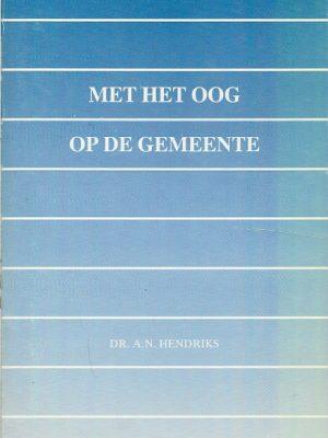 Met het oog op de gemeente Dr. A.N. Hendriks