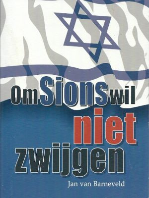 Om Sions wil niet zwijgen Jan van Barneveld Geheel herz