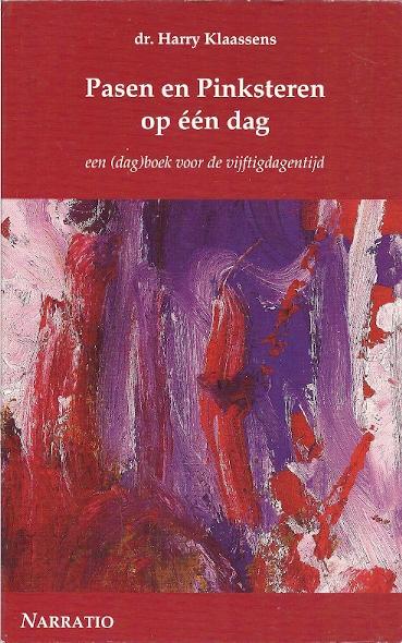 Pasen en pinksteren op één dag een dagboek K.H.W. Klaassens