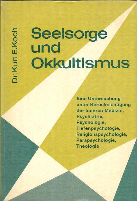 Seelsorge und Okkultismus Kurt E. Koch 16e Aufl