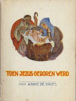 Toen Jezus geboren werd Anne de Vries