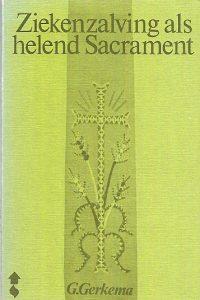 Ziekenzalving als helend sacrament G. Gerkema
