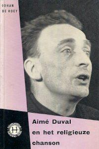 Aimé Duval en het religieuze chanson Johan de Roey