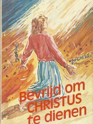 Bevrijd om Christus te dienen Doreen Irvine 9064422397