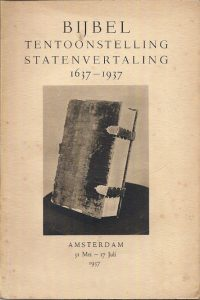 Bijbel tentoonstelling Statenvertaling 1637 1937 Amsterdam