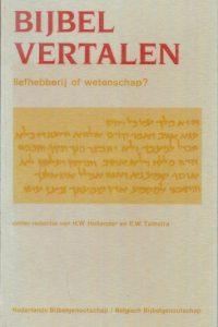 Bijbel vertalen liefhebberij of wetenschap