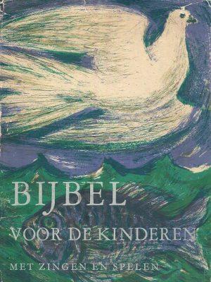 Bijbel voor de Kinderen met zingen en spelen Deel 1 OT 4e