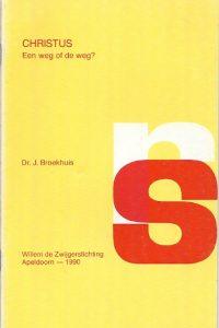 Christus Een weg of de weg Dr. J. Broekhuis