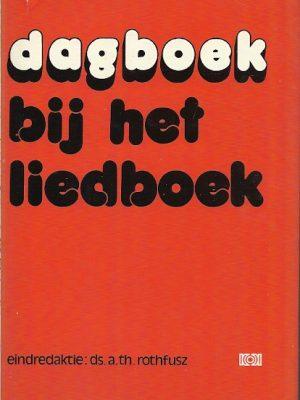 Dagboek bij het liedboek A.Th . Rothfusz. red.