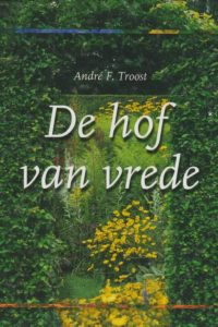 De Hof van vrede André F. Troost 9033814226 9789033814228 2004