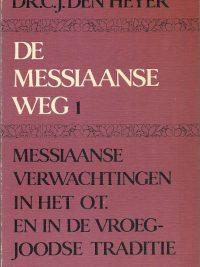 De Messiaanse weg 1 Messiaanse verwachtingen in het O.T.