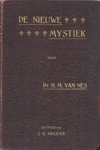 De Nieuwe mystiek Dr. H.M. van Nes