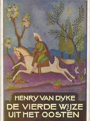 De vierde Wijze uit het Oosten Henry Van Dyke 9e