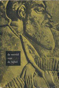 De wereld van de Bijbel Tentoonstelling tgv 150 NBG 1964